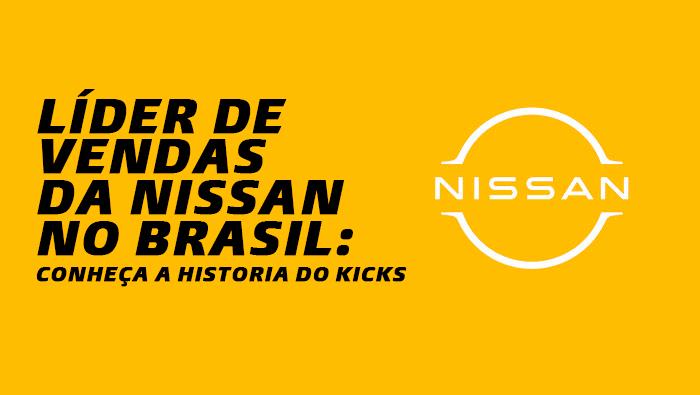 Líder de vendas da Nissan no brasil: Conheça a historia do Kicks | Dyna